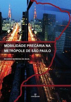 MOBILIDADE PRECÁRIA MA METRÓPOLE DE SãO PAULO