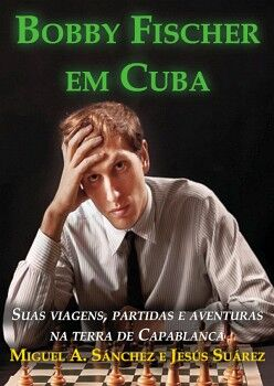 BOBBY FISCHER EM CUBA - EDIçãO EM PORTUGUêS