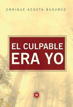 EL CULPABLE ERA YO