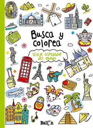 BUSCA Y COLOREA -VIAJE ALREDEDOR DEL MUNDO-