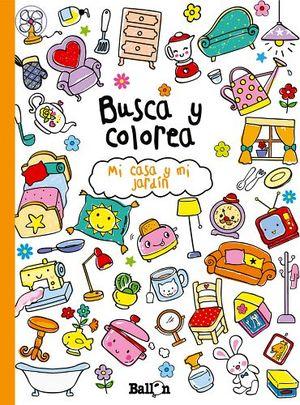 BUSCA Y COLOREA -MI CASA Y MI JARDIN-