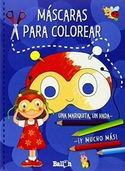 MASCARAS PARA COLOREAR -UNA MARIQUITA, UN HADA Y MUCHO MAS-