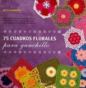 75 CUADROS FLORARES PARA GANCHILLO