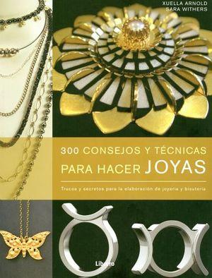 e5f9923f3ce0 300 CONSEJOS Y TECNICAS PARA HACER JOYAS