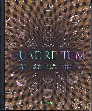 QUADRIVIUM -LAS CUATRO ARTES LIBERALES CLASICAS ARTIMETICA, GEOME