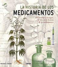 HISTORIA DE LOS MEDICAMENTOS, LA