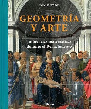 GEOMETRIA Y ARTE -INFLUENCIAS MATEMATICAS DURANTE EL RENACIMIENT.