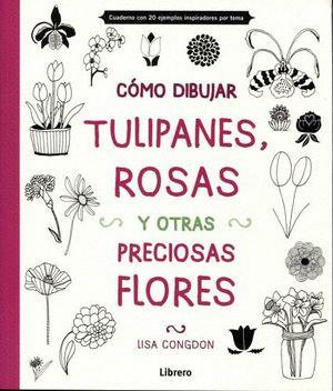 COMO DIBUJAR TULIPANES, ROSAS Y OTRAS PRECIOSAS FLORES