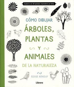 COMO DIBUJAR ARBOLES, PLANTAS Y ANIMALES DE LA NATURALEZA