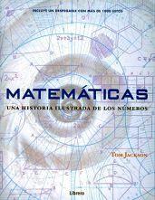 MATEMATICAS -UNA HISTORIA ILUSTRADA DE LOS NUMEROS- (EMP.)