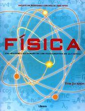 FISICA -UNA HISTORIA ILUSTRADA DE LOS FUNDAMENTOS DE LA CIENCIA-