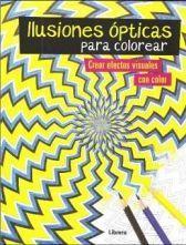 ILUSIONES OPTICAS PARA COLOREAR -CREAR EFECTOS VISUALES CON COLOR