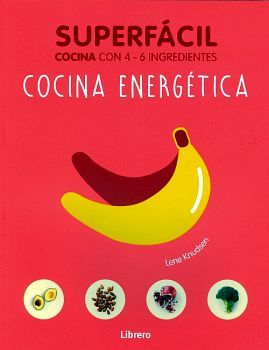 SUPERFACIL -COCINA ENERGETICA-      (COCINA CON 4-6 INGREDIENTES)