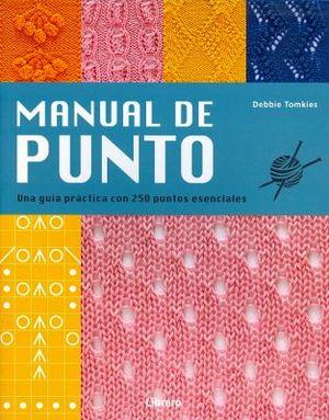 MANUAL DE PUNTO -UNA GUIA PRACTICA CON 250 PUNTOS ESENCIALES-