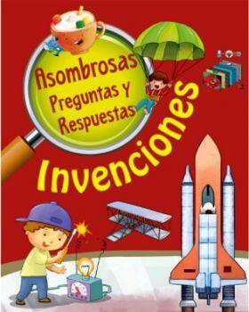 INVENCIONES -ASOMBROSAS PREGUNTAS Y RESPUESTAS-