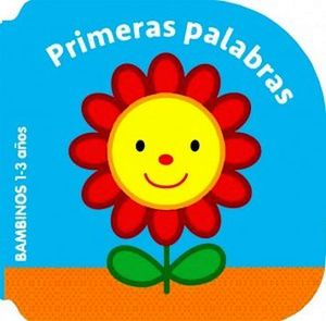 PRIMERAS PALABRAS -BAMBINOS 1-3 AÑOS-     (CARTONE)