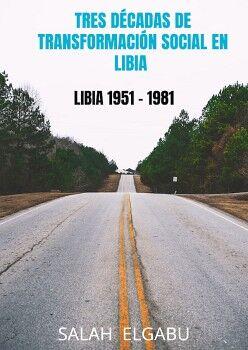 TRES DÉCADAS DE TRANSFORMACIÓN SOCIAL EN LIBIA