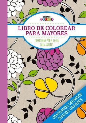 LIBRO DE COLOREAR PARA MAYORES -CREATIVIDAD- (COL.CREATIVE COLOR)