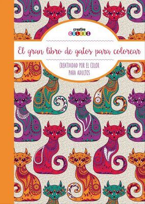 CREATIVE COLORS -EL GRAN LIBRO DE LOS GATOS P/COLOREAR- (CREATIV.