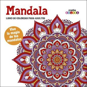 MANDALA -LIBRO DE COLOREAR P/ADULTOS- (COL. CREATIVE COLORS)