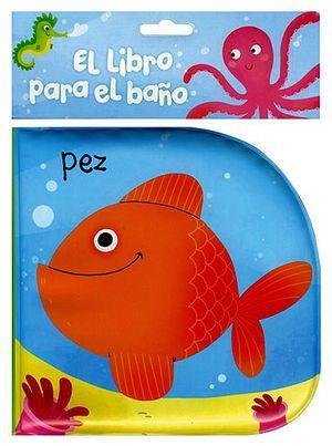 LIBRO PARA EL BAÑO, EL -PEZ-
