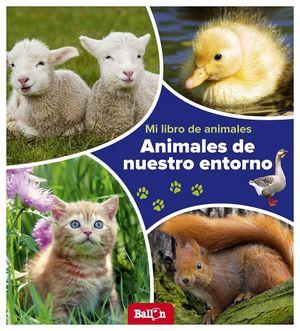 MI LIBRO DE ANIMALES -ANIMALES DE NUESTRO ENTORNO-