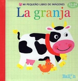 MI PEQUEÑO LIBRO DE IMAGENES -LA GRANJA- (12-24 MESES/PATITOS)