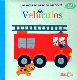 MI PEQUEÑO LIBRO DE IMAGENES -VEHICULOS- (12-24 MESES/PATITOS)