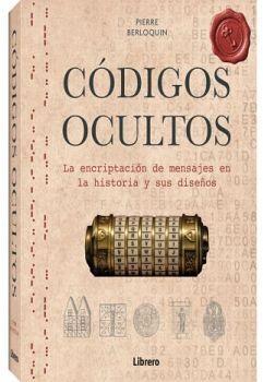 CODIGOS OCULTOS -LA ENCRIPTACION DE MENSAJES- (EMPASTADO)