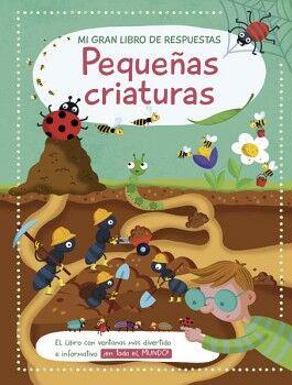 MI GRAN LIBRO DE RESPUESTAS -PEQUEÑAS CRIATURAS- (EMPASTADO)