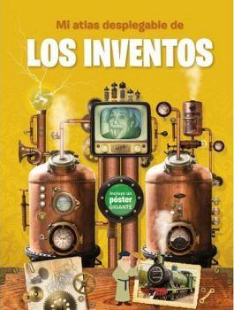 MI ATLAS DESPLEGABLE DE LOS INVENTOS      (C/POSTER GIGANTE)