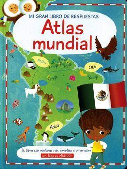 MI GRAN LIBRO DE RESPUESTAS -ATLAS MUNDIAL- (EMPASTADO)