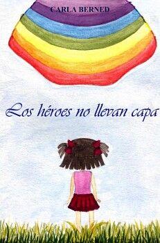 LOS HÉROES NO LLEVAN CAPA