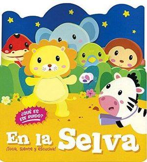 TOCA, SIENTE Y ESCUCHA -EN LA SELVA-