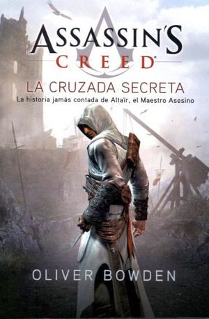 ASSASSIN'S CREED -LA CRUZADA SECRETA-