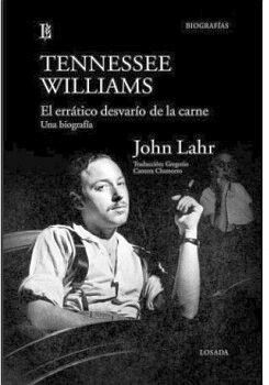TENNESSEE WILLIAMS -EL ERRATICO DESVARIO DE LA CARNE-