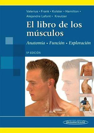 LIBRO DE LOS MUSCULOS, EL 5ED   -ANATOMIA, FUNCION, EXPLORACION-