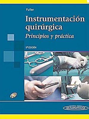 INSTRUMENTACION QUIRURGICA 5ED. -PRINCIPIOS Y PRACTICA- C/DVD