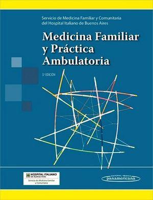 MEDICINA FAMILIAR Y PRACTICA AMBULATORIA 3ED.
