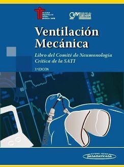 VENTILACION MECANICA 3ED. -COMITE DE NEUMOLOGIA CRITICA SATI-
