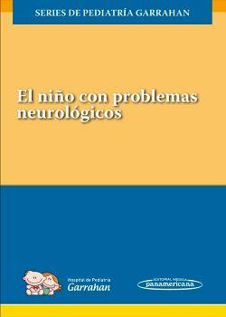 NIÑO CON PROBLEMAS NEUROLOGICOS, EL   -S.PEDIATRIA GARRAHAN-