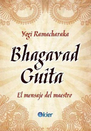 BHAGAVAD GUITA -EL MENSAJE DEL MAESTRO-