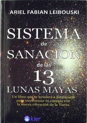 SISTEMA DE SANACION DE LAS 13 LUNAS MAYAS -UN LIBRO-