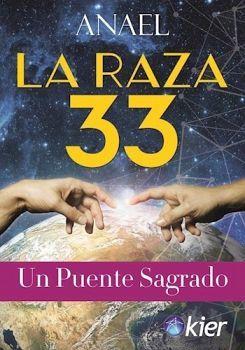 RAZA 33, LA -UN PUENTE SAGRADO-