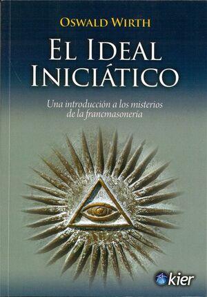 IDEAL INICIATICO, EL -UNA INTRODUCCION A LOS MISTERIOS-