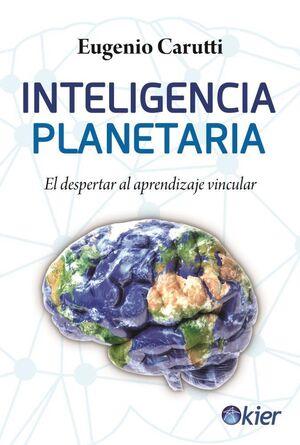 INTELIGENCIA PLANETARIA -EL DESPERTAR AL APRENDIZAJE VINCULAR-