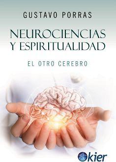 NEUROCIENCIAS Y ESPIRITUALIDAD -EL OTRO CEREBRO-