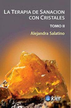 TERAPIA DE SANACION CON CRISTALES, LA -TOMO II-