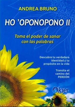 HOOPONOPONO II -TOMA EL PODER DE SANAR CON LAS PALABRAS.