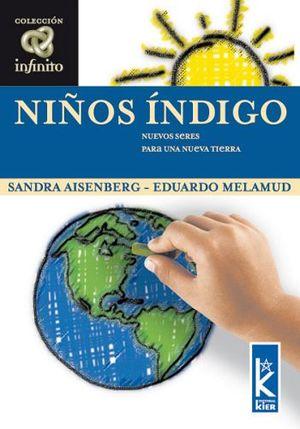 NIÑOS INDIGO -NUEVOS SERES PARA UNA NUEVA TIERRA- (COL.INFINITO)